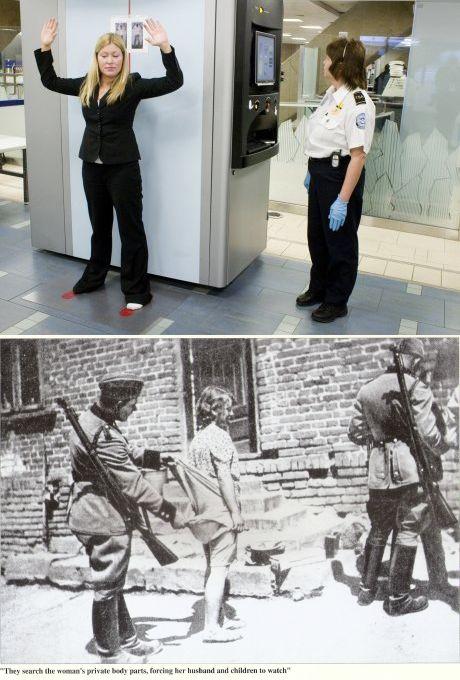 Finden Sie den Unterschied: Oben – Eine TSA Beamte untersucht das nackte Bild einer Frau, die mitten im öffentlichen Raum steht. Unten – Ein Beamter der Nazis untersucht Privatbereiche einer Frau, während ihr Ehemann und die Kinder gezwungen sind zuzuschauen.